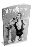 Eugen Sandow - Strength and How to Obtain It